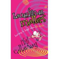 Phil Callaway - Laughing Matters