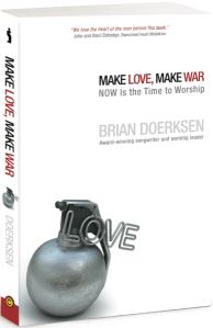 Brian Doerksen - Make Love Make War