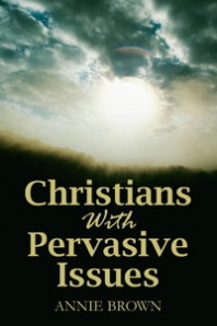Christians with Pervasive Issues
